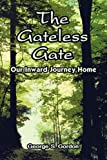 The Gateless Gate, George S. Gordon, 1607490137