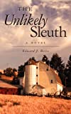 The Unlikely Sleuth, Edward Bertz, 1456477560