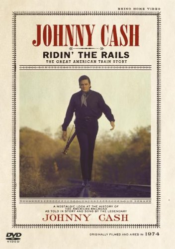 Johnny Cash - Ridin' the Rails: The Great American Train Story