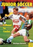 img - for Junior Soccer-A Manual for Coaches book / textbook / text book