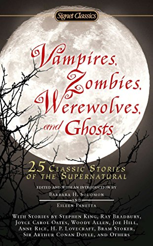 (Vampires, Zombies, Werewolves and Ghosts: 25 Classic Stories of the Supernatural (Signet)