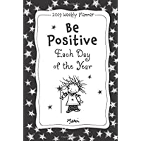2019 Weekly Planner: Be Positive Each Day of the Year