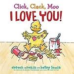 Click, Clack, Moo I Love You! | Doreen Cronin