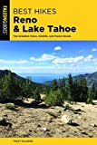 Best Hikes Reno and Lake Tahoe: The Greatest Views, Wildlife, and Forest Strolls (Best Hikes Near Series)