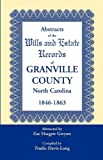 Abstracts of the Wills and Estate Records of Granville County, North Carolina, 1846-1863 by Zae Hargett Gwynn, Trudie Davis-Long, 0788445944
