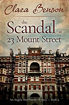The Scandal at 23 Mount Street (An Angela Marchmont Mystery Book 9) by [Benson, Clara]