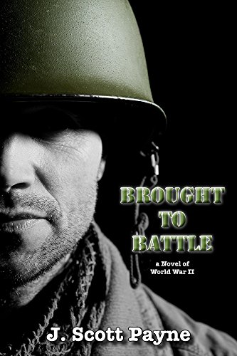 Brought To Battle: A Novel of World War II