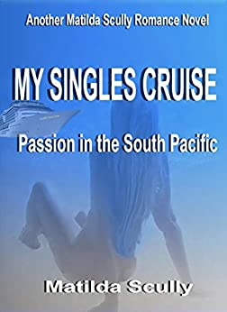 My Singles Cruise: Passion in the South Pacific by [Scully, Matilda]