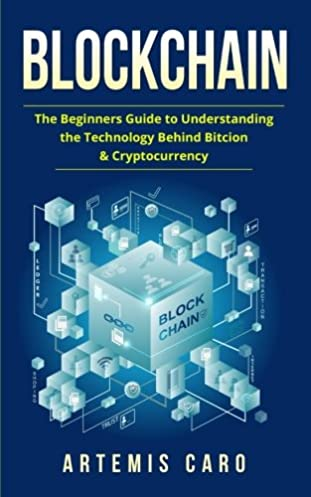 blockchain the beginners guide to understanding the technology rh amazon com a complete beginners guide to blockchain technology blockchain the beginners guide to understanding the technology behind bitcoin and cryptocurrency pdf