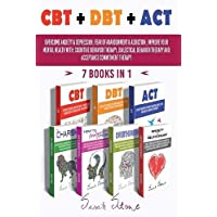 CBT + Dbt + ACT: Overcome anxiety and depression, fear of abandonment and addiction, improve your mental health with…