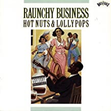 Raunchy Business: Hot Nuts/Lol