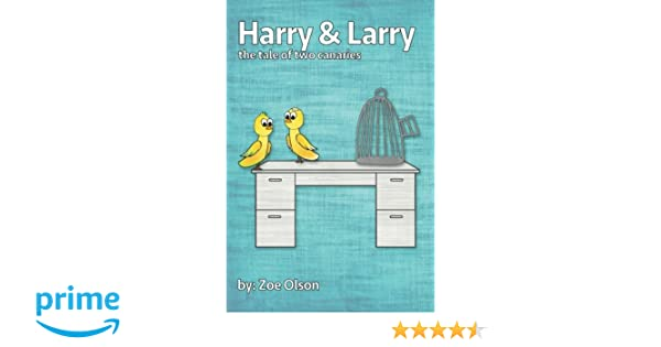 Harry And Larry The Tale Of Two Canaries Zoe Olson 9781519179265