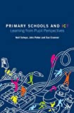 Primary Schools and ICT: Learning from pupil perspectives, Neil Selwyn, Sue Cranmer, John Potter, 185539751X