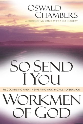 So I Send You / Workmen of God: Recognizing and Answering God's Call to Service