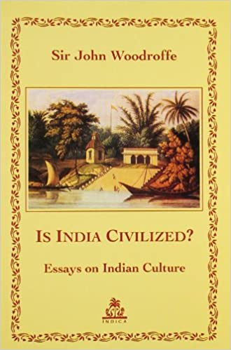 is civilized essays on n culture sir john woodroffe  is civilized essays on n culture sir john woodroffe 9788186569818 com books