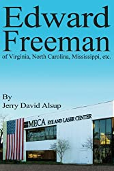 Edward Freeman: of Virginia, North Carolina, Mississippi, etc.