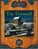 The Gristmill (Historic Communities (Paperback))