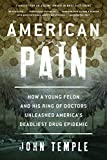 ISBN: 1493026666 - American Pain: How a Young Felon and His Ring of Doctors Unleashed America's Deadliest Drug Epidemic