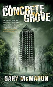 The Concrete Grove (The Concrete Grove Trilogy) by [McMahon, Gary]