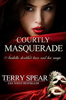 Courtly Masquerade by [Spear, Terry]