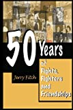 img - for 50 Years of Fights, Fighters and Friendships book / textbook / text book