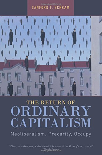 The Return of Ordinary Capitalism,Neoliberalism Precarity Occupy