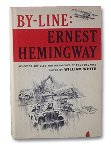 By Line: Ernest Hemingway