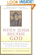 #6: When Jesus Became God: The Epic Fight over Christ's Divinity in the Last Days of Rome
