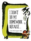 I Didn't Do My Homework Because..., Davide Cali, 1452125511