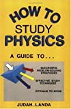 How To Study Physics: A Guide To..... by Judah Landa (1994-07-03)