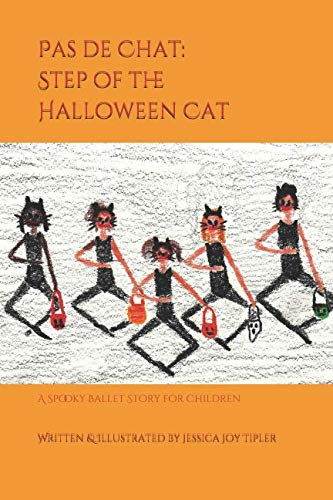 Pas de chat:  Step of the Halloween Cat: A Spooky Ballet Story for Children
