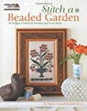 Stitch a Beaded Garden, Sharon Maxwell Kendall, 1609001230