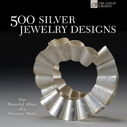 500 Silver Jewelry Designs: The Powerful Allure of a Precious Metal (500 Series) by Lark Books NC (Image #3)