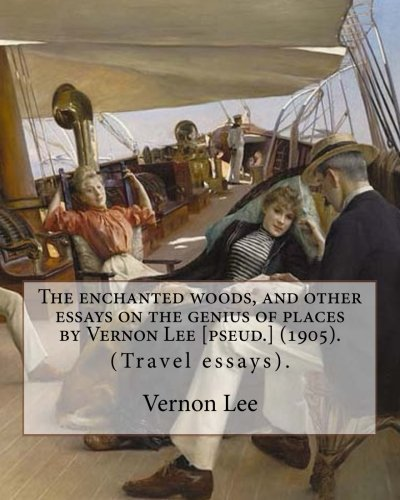 The enchanted woods, and other essays on the genius of places by Vernon Lee [pseud.] (1905). By: Vernon Lee: (Travel essays). Vernon Lee was the ... Paget (14 October 1856 – 13 February 1935).