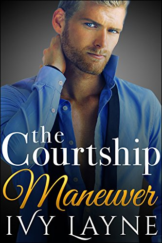 The Courtship Maneuver (The Alpha Billionaire Club Book 2)