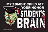 """My Zombie Child Ate Your Honor Student's Brain Magnet 6"""" X 4"""" Home or Auto"""