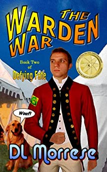 The Warden War: A Sci-Fi Counter-Fantasy Novel (Defying Fate Book 2) by [Morrese, D.L.]