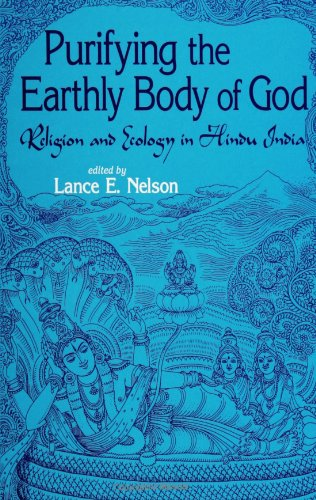 Purifying the Earthly Body of God: Religion and Ecology in Hindu India (SUNY Series in Religious Studies) (Suny Series, Religious Studies) (Purifying Earthly Body Of God compare prices)