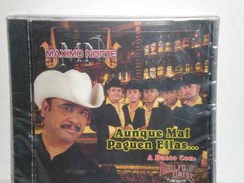 Aunque Mal Paguen Ellas by Maximo - Mal Norte Del