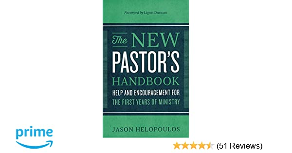 The New Pastor's Handbook: Help and Encouragement for the