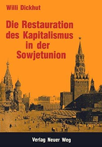 Die Restauration des Kapitalismus in der Sowjetunion (Revolutionärer Weg - Probleme des Marxismus-Leninismus)