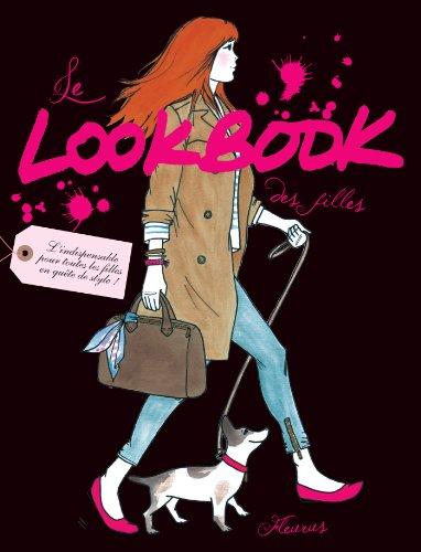 Le Lookbook des filles (Dico des filles) (French Edition) ()