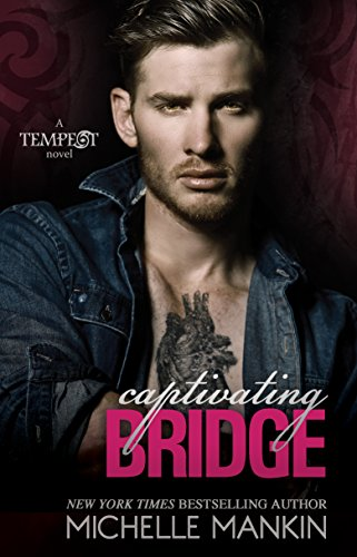 Captivating Bridge (Tempest Book 3) by [Mankin, Michelle]
