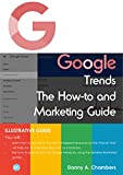 Google Trends, The How-to & Marketing Guide: Illustrative Guide