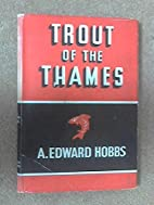 Trout of the Thames by hobbsaedward
