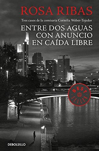 Entre dos aguas ; Con anuncio ; En caída libre : tres casos de la comisaria Cornelia Weber-Tejedor (BEST SELLER, Band 26200)