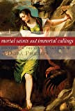 Mortal Saints and Immortal Callings, A'dora Phillips, 1557254346