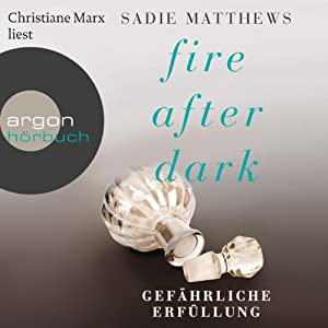 Gefährliche Erfüllung (Fire after Dark 3) Hörbuch
