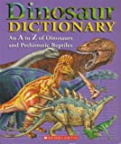 Dinosaur Dictionary - An A to Z of Dinosaurs and Prehistoric Reptiles