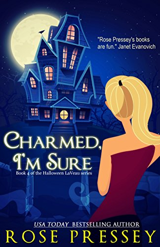 Charmed, I'm Sure: A Witch Cozy Mystery (The Halloween LaVeau Series Book 4) -